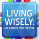 Living Wisely: Speak Words of Truth